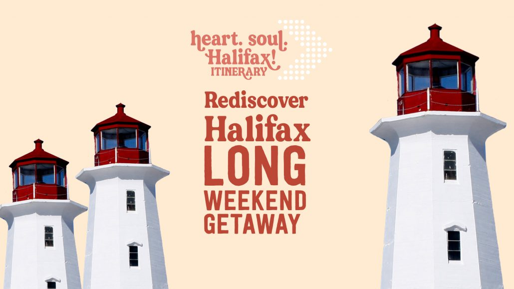 See It Again for the First Time: Rediscover Halifax Weekend Getaway